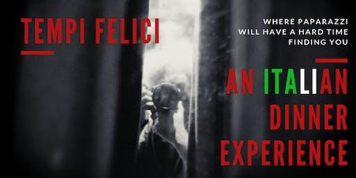 TEMPI FELICI :: AN ITALIAN DINNER EXPERIENCE