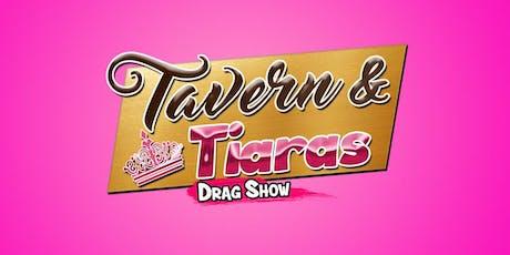Tavern & Tiaras Drag Show - October 18th! tickets
