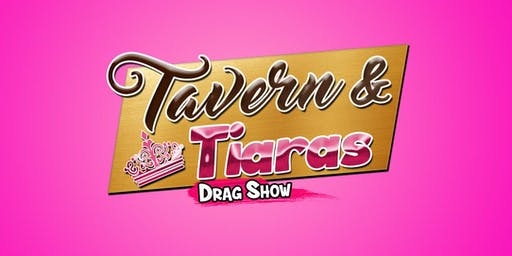 Tavern & Tiaras Drag Show - November 30th!