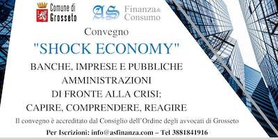 SHOCK ECONOMY: banche, imprese e Pubbliche Amministrazioni