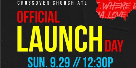 Crossover Church ATL OFFICIAL LAUNCH!  tickets