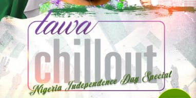 TAWAChillout Nigeria Independence Day Edition 2019