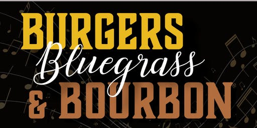 Burgers, Bluegrass & Bourbon