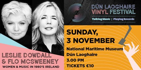 Leslie Dowdall & Flo McSweeney: 1980's Ireland, Music & Women tickets