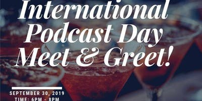 International Podcast Day Meet & Greet!