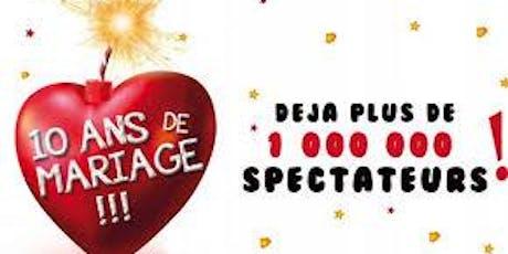 10 ANS DE MARIAGE tickets
