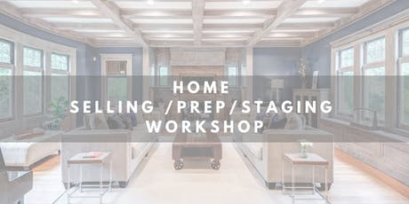 Home Selling/Staging Workshop - If you are selling, this is a must attend! tickets