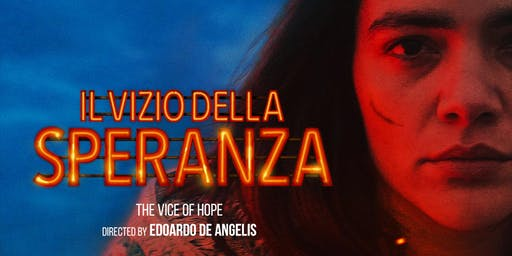 Il vizio della speranza (The Vice of Hope) by Edoardo de Angelis