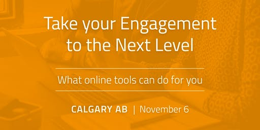 Take your Engagement to the Next Level: What online tools can do for you