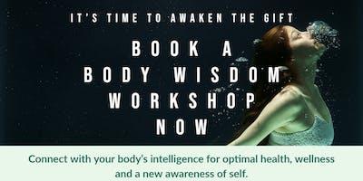 Body Wisdom Workshop - Time to awaken the Gift