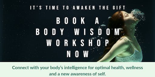 Body Wisdom Workshop - Time to awaken the Gift