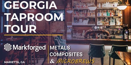 GEORGIA TAPROOM TOUR: Microbrews & Markforged 3D Printing tickets