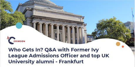 Who Gets In? Q&A with Former Ivy League Admissions Officer and UK Experts - Frankfurt Tickets
