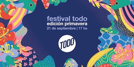 FESTIVAL TODO | Edición Primavera entradas