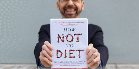 Michael Greger, MD, on Evidence-Based Weight Loss + Book Signing tickets