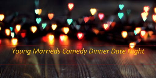 Young Marrieds Comedy Dinner Date Night