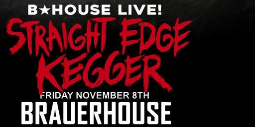 "Movie Screening Of ""Straight Edge Kegger"" at BHouse LIVE"