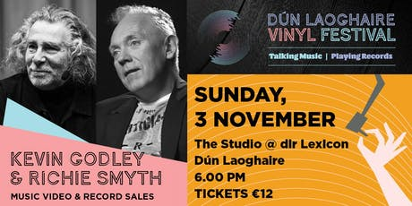 Kevin Godley & Richie Smyth: Music Videos and Record Sales tickets