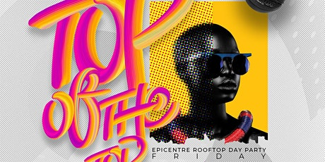 TOP OF THE TOP | Epicentre Rooftop Day Party | 2020 CIAA Tournament Weekend tickets