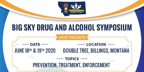 BIG SKY DRUG AND ALCOHOL SYMPOSIUM - BIG SKIES, BIG POSSIBILITIES tickets