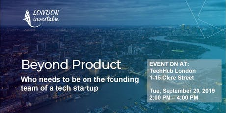 Beyond Product: Who needs to be on the founding team of a Tech Startup tickets
