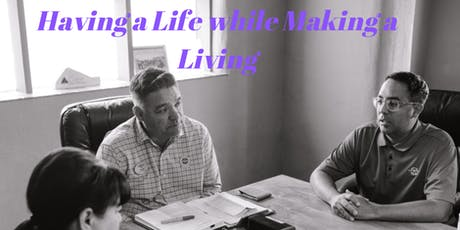Having a Life while Making a Living! tickets