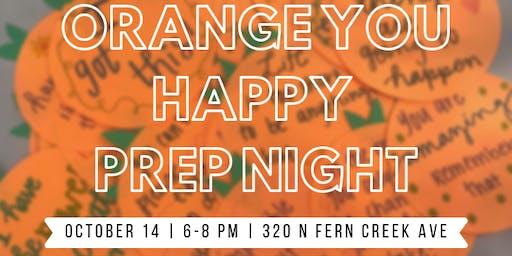 Orange You Happy Prep Night