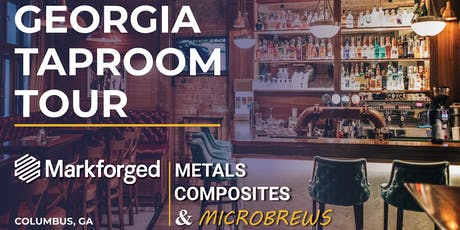 GEORGIA TAPROOM TOUR: Microbrews & Markforged 3D Printing tickets