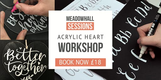 The Calligraphy Sessions Meadowhall - Acrylic Heart Workshop
