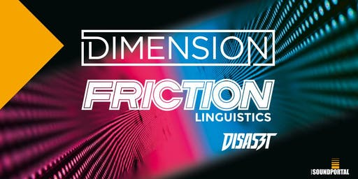 "DIMENSION (UK) I FRICTION (UK) & Guests ""SOUNDPORTAL wird 19"" Birthday Bash"