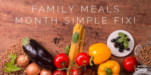Family Meals Month Simple Fix!