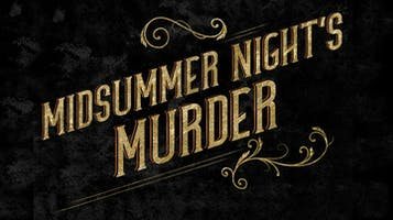 """Midsummer Night's Murder"""