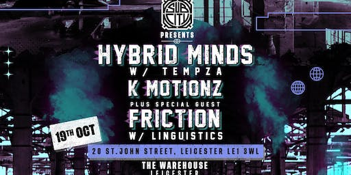 SubCity Presents The Warehouse W/ Hybrid Minds, Friction + K Motionz