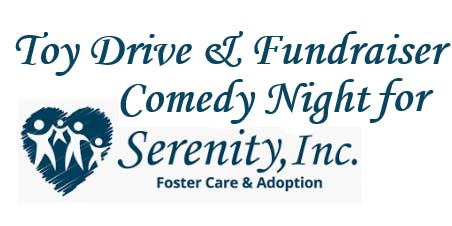 Comedy Night  for Serenity Foster and Adoptive Care