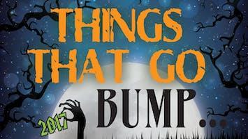 """Things That Go Bump"""