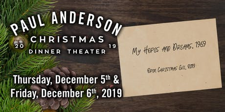 Paul Anderson Christmas Dinner Theater 2019 tickets