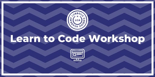 Lubbock Coding Academy | Learn to Code Workshop | @ TBD | 10.1.19