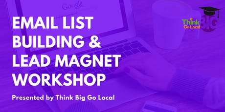Email List Building / Lead Magnet Marketing Workshop tickets