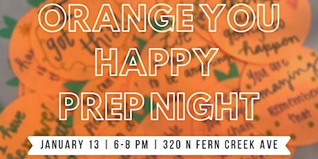 Orange You Happy Prep Night tickets