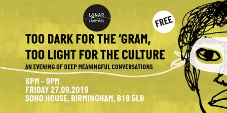 "Lunar Campfires: ""Too Dark for the 'Gram, Too Light for the Culture"" tickets"