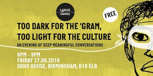 """Lunar Campfires: """"Too Dark for the 'Gram, Too Light for the Culture"""""""