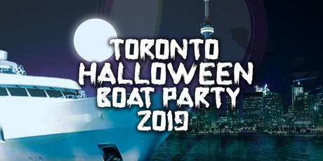 TORONTO HALLOWEEN BOAT PARTY 2019 | SATURDAY OCT 26TH tickets