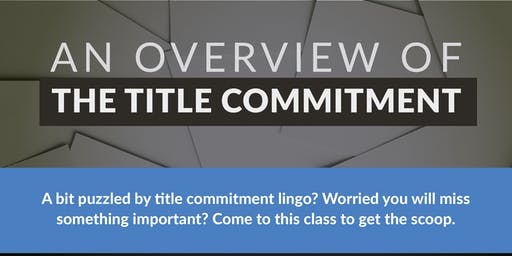 TITLE 101 - Understanding The Title Commitment