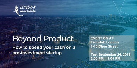 Beyond Product: How to spend your cash on a pre-investment startup tickets