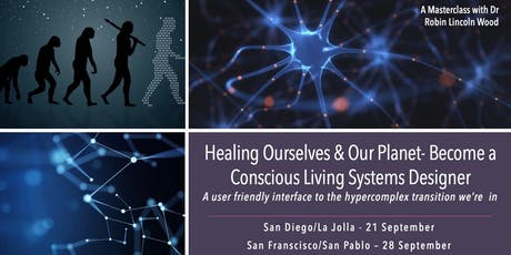 Healing Ourselves & our Planet- Becoming a Conscious Living Systems Designer tickets