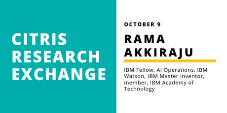 CITRIS Research Exchange - Rama Akkiraju tickets