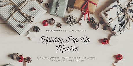 Kelowna Etsy Collective Holiday Pop Up Market tickets