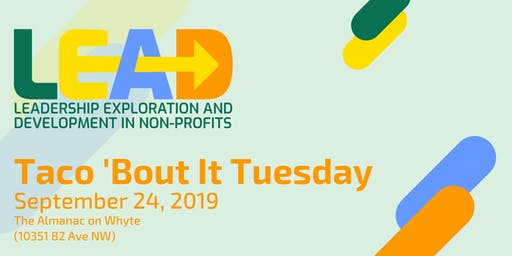 Taco 'Bout It Tuesday: Leadership Exploration & Development in Non-Profits