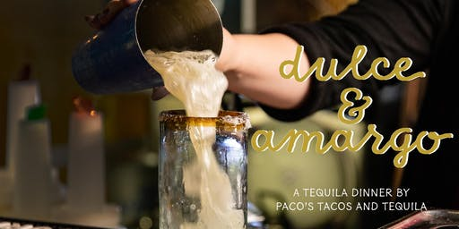 paco's tacos and tequila presents: dulce & amargo