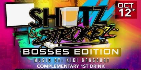 "Shotz-N-Strokez ""Bosses Edition"" tickets"